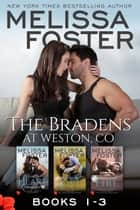 The Bradens, Weston, CO (Books 1-3 Boxed Set) - Lovers at Heart, Reimagined, Destined for Love, Friendship on Fire ekitaplar by Melissa Foster