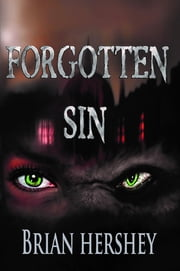 Forgotten Sin ebook by Brian Hershey,Bart Bishop,Bobby Rebholz