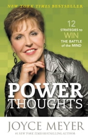 Power Thoughts - 12 Strategies to Win the Battle of the Mind ebook by Joyce Meyer