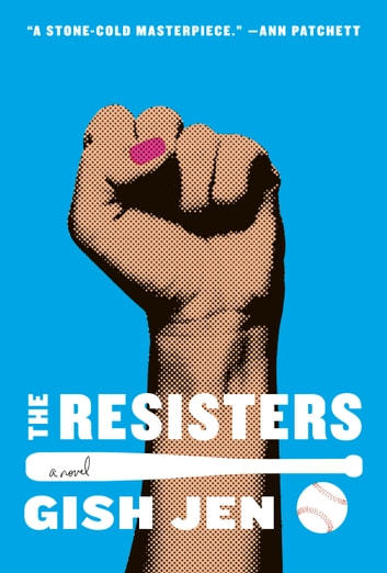 The Resisters - A novel ebook by Gish Jen