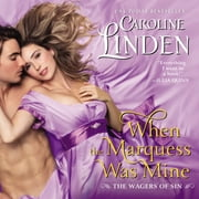 When the Marquess Was Mine - The Wagers of Sin audiobook by Caroline Linden