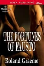The Fortunes of Fausto ebook by Roland Graeme