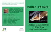 Practice Makes Perfect in Chemistry: Organic Chemistry with Answers ebook by John Parnell