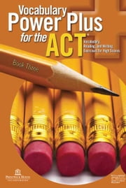 Vocabulary Power Plus for the ACT - Book Three ebook by Daniel A. Reed
