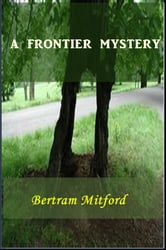 A Frontier Mystery ebook by Bertram Mitford