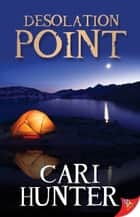 Desolation Point ebook by Cari Hunter