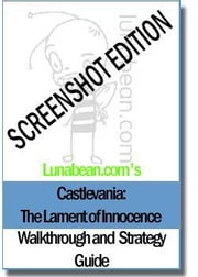 Lunabean's Castlevania: Lament of Innocence Walkthrough and Strategy Guide with SCREENSHOTS ebook by Schubert, Allison B