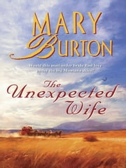 The Unexpected Wife ebook by Mary Burton