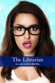 The Librarian ebook by Kiki Blue