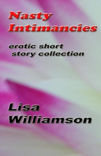 Nasty Intimancies ebook by Lisa Williamson