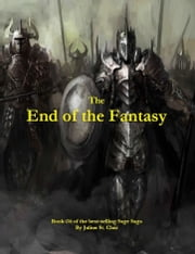The End of the Fantasy - Book #6 of the Sage Saga ebook by Julius St. Clair