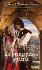 La principessa gitana ebook by Joanne Rock