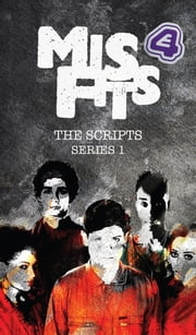 Misfits, The Scripts - Series One ebook by Howard Overman,Steve Tribe