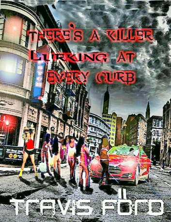 There's a Killer Lurking At Every Curb ebook by Travis Ford