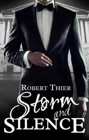 Storm and Silence ebook by Robert Thier