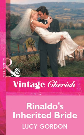 Rinaldo's Inherited Bride (Mills & Boon Cherish) ebook by Lucy Gordon