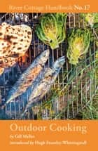 Outdoor Cooking - River Cottage Handbook No.17 ebook by Gill Meller