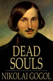 Dead Souls ebook by Nikolai Gogol,D. J. Hogarth