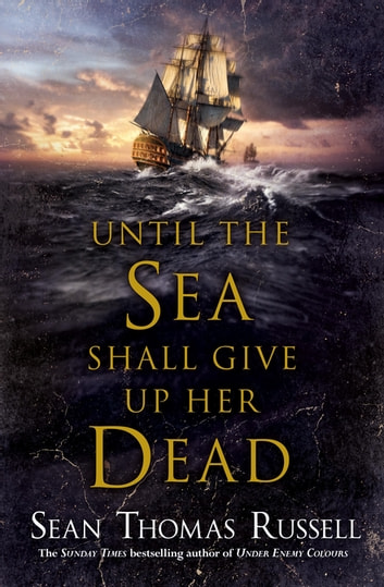 Until the Sea Shall Give Up Her Dead ebook by Sean Thomas Russell