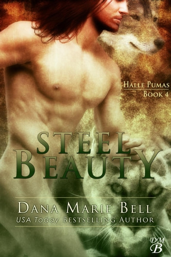 Steel Beauty - Halle Pumas, #4 ebook by Dana Marie Bell