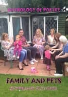 Family and Pets: A collection of poems ebook by Stephanie Fletcher