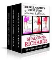 The Billionaire's Whirlwind Romance (Whirlwind Romance Series 1-3) ebook by Shadonna Richards