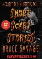 Short Scary Stories ebook by Bruce Savage