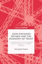John Maynard Keynes and the Economy of Trust ebook by D. Padua