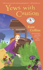 Yews with Caution ebook by Kate Collins