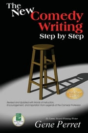 The New Comedy Writing Step by Step ebook by Perret, Gene