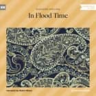 In Flood Time (Unabridged) audiobook by