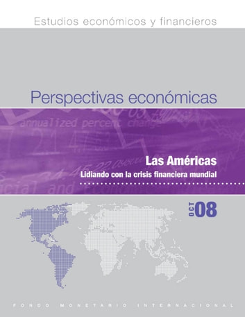 Regional Economic Outlook, October 2008 - Western Hemisphere: Grappling with the Global Financial Crisis ebook by International Monetary Fund. Western Hemisphere Dept.