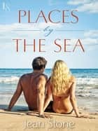 Places by the Sea ebook by Jean Stone