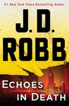 Ebook Echoes in Death di J.D. Robb