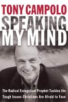 Speaking My Mind ebook by Tony Campolo