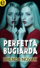Perfetta bugiarda (eLit) ebook by Brenda Novak