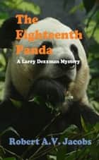 The Eighteenth Panda ebook by Robert A.V. Jacobs