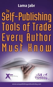 The Self-Publishing Tools of Trade Every Author Must Know ebook by Lama Jabr