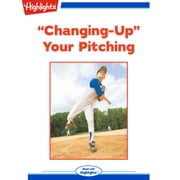 Changing-Up Your Pitching audiobook by C.G. Morelli