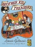Brother XII's Treasure ebook by Amanda Spottiswoode, Molly March
