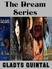The Dream Series (Books 1 - 5) ebook by Gladys Quintal