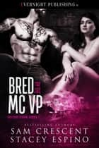 Bred by the MC VP ebook by Sam Crescent, Stacey Espino