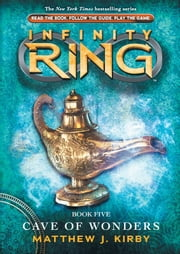 Infinity Ring Book 5: Cave of Wonders ebook by Matthew J. Kirby