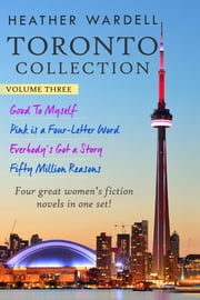 Toronto Collection Volume 3 (Toronto Series #10-13) ebook by Heather Wardell