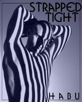 Strapped Tight ebook by habu