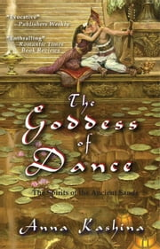 The Goddess of Dance - The Spirits of the Ancient Sands, #2 ebook by Anna Kashina