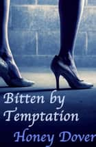 Bitten by Temptation (Lesbian Vampire Erotica) ebook by Honey Dover