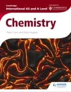 Cambridge International AS and A Level Chemistry ebook by Peter Cann,Peter Hughes