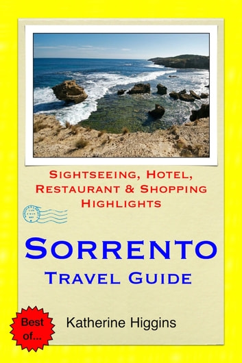 Sorrento Travel Guide - Sightseeing, Hotel, Restaurant & Shopping Highlights (Illustrated) ebook by Katherine Higgins