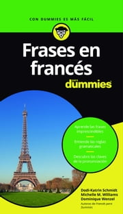 Frases en francés para Dummies ebook by Dodi-Katrin Schmidt, Michelle M. Williams, Dominique Wenzel,...